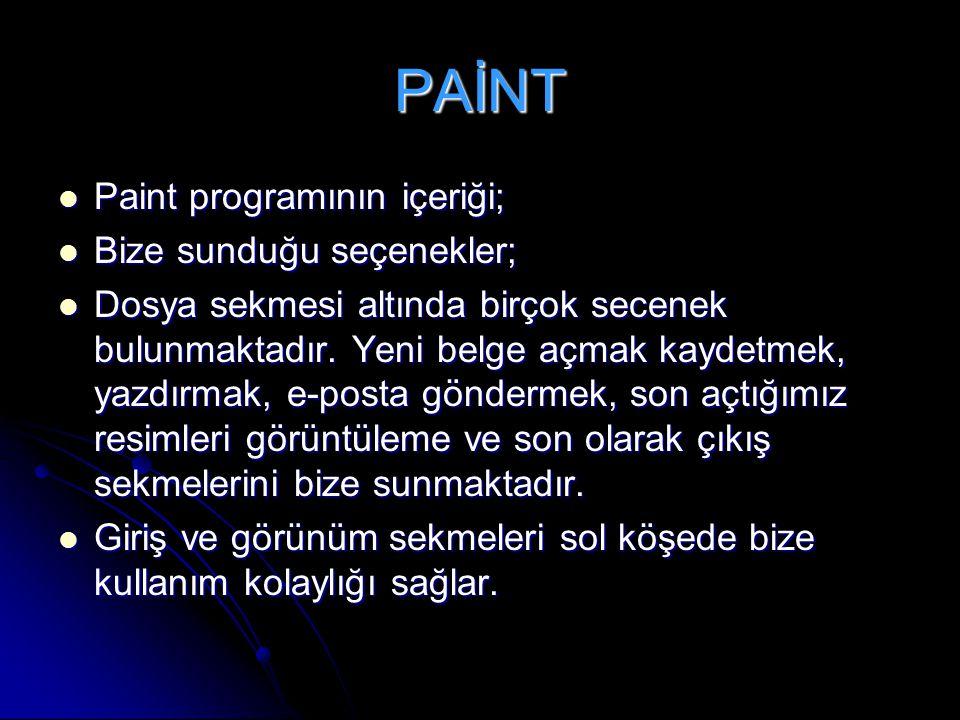 PAİNT Paint programının içeriği; Bize sunduğu seçenekler;