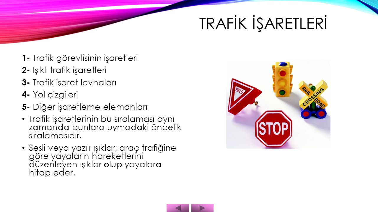 TRAFİK İŞARETLERİ 1- Trafik görevlisinin işaretleri