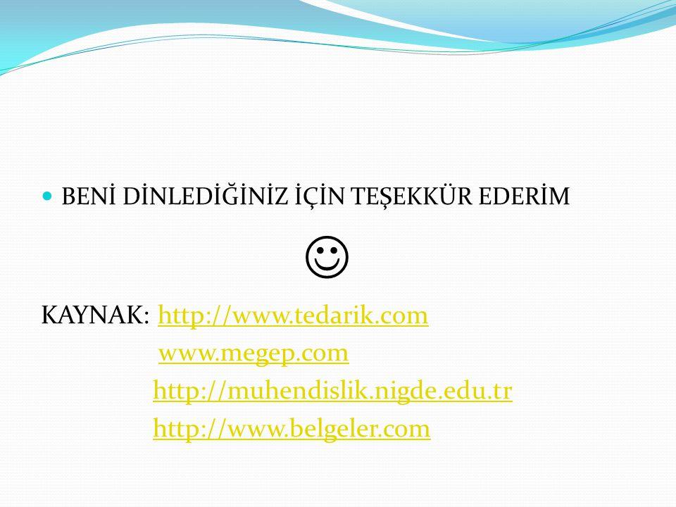 KAYNAK: http://www.tedarik.com www.megep.com