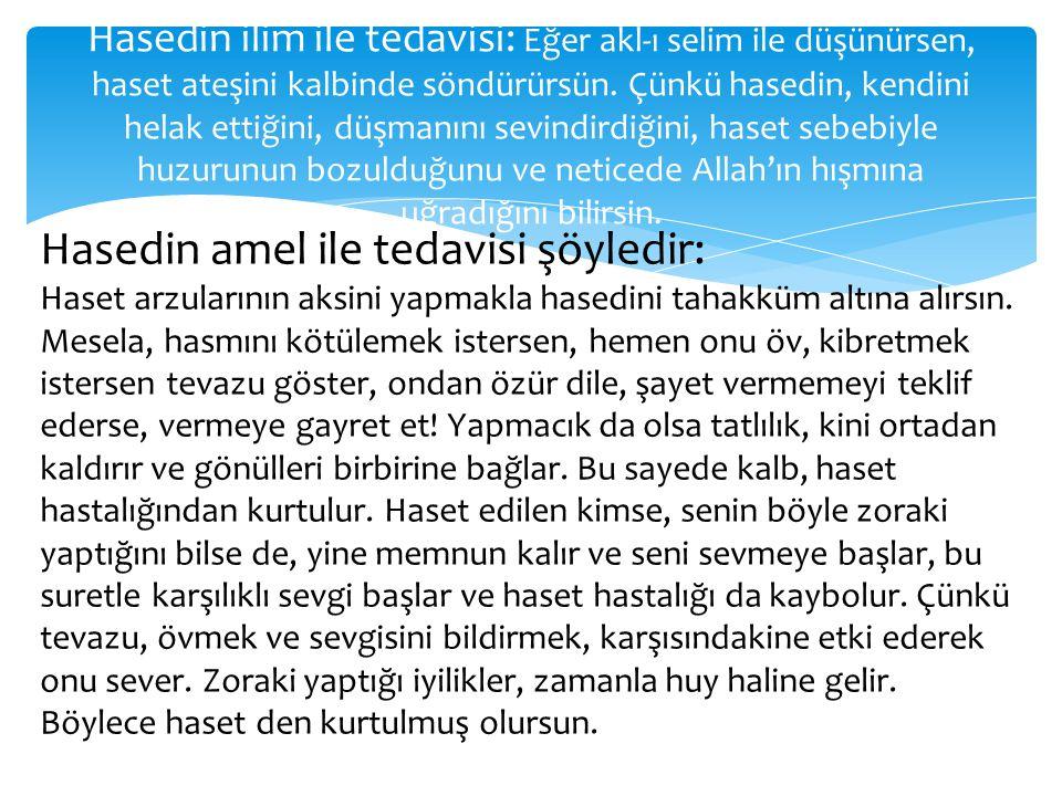 Hasedin amel ile tedavisi şöyledir: