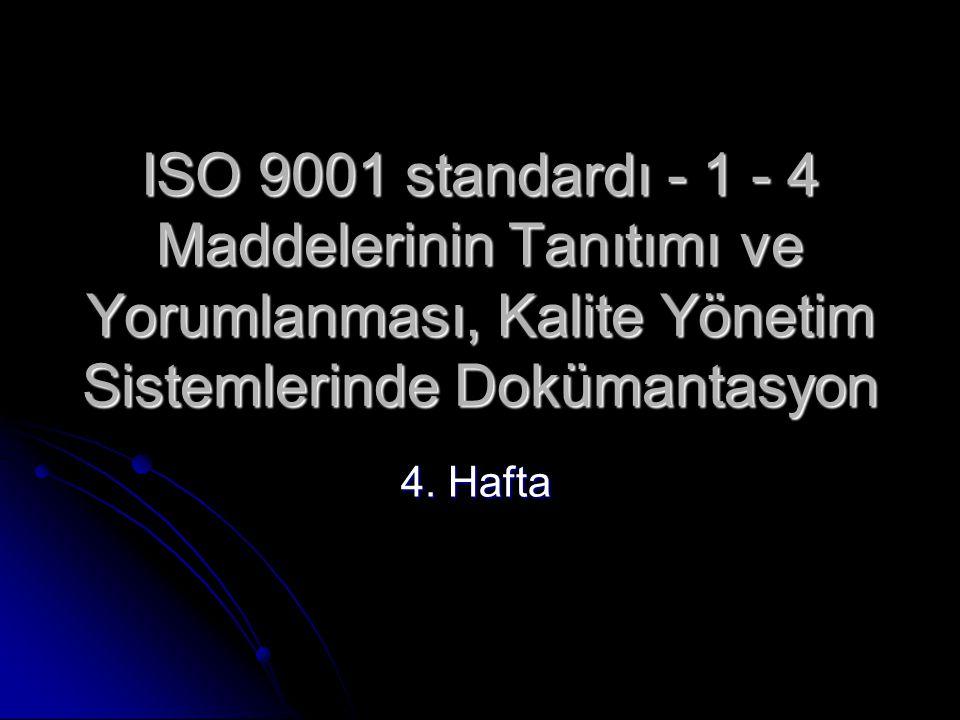 ISO 9001 standardı - 1 - 4 Maddelerinin Tanıtımı ve Yorumlanması, Kalite Yönetim Sistemlerinde Dokümantasyon