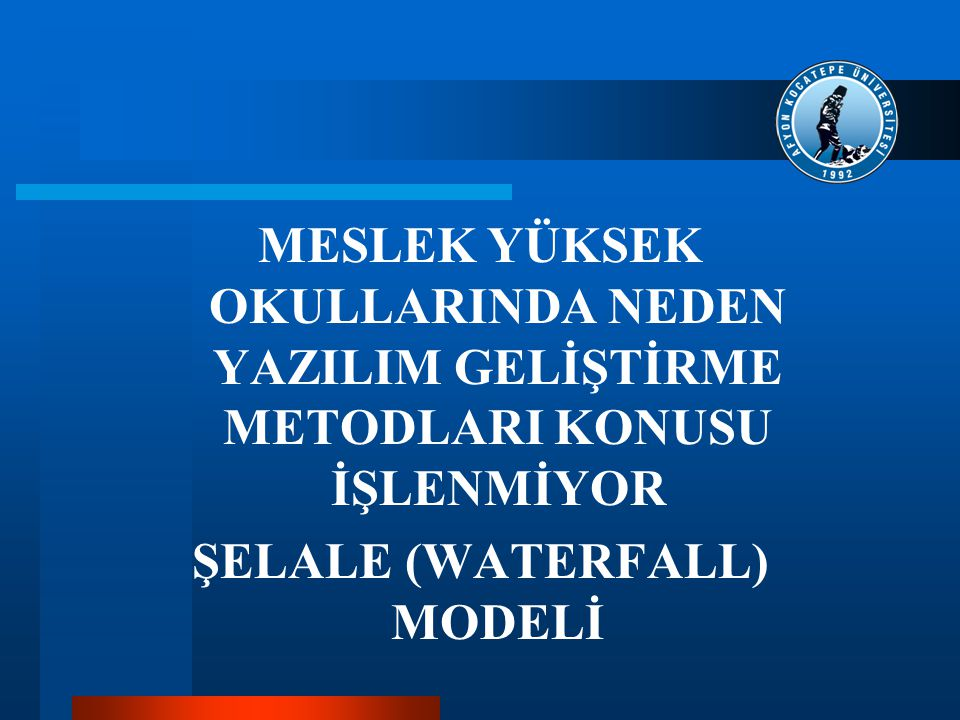 ŞELALE (WATERFALL) MODELİ