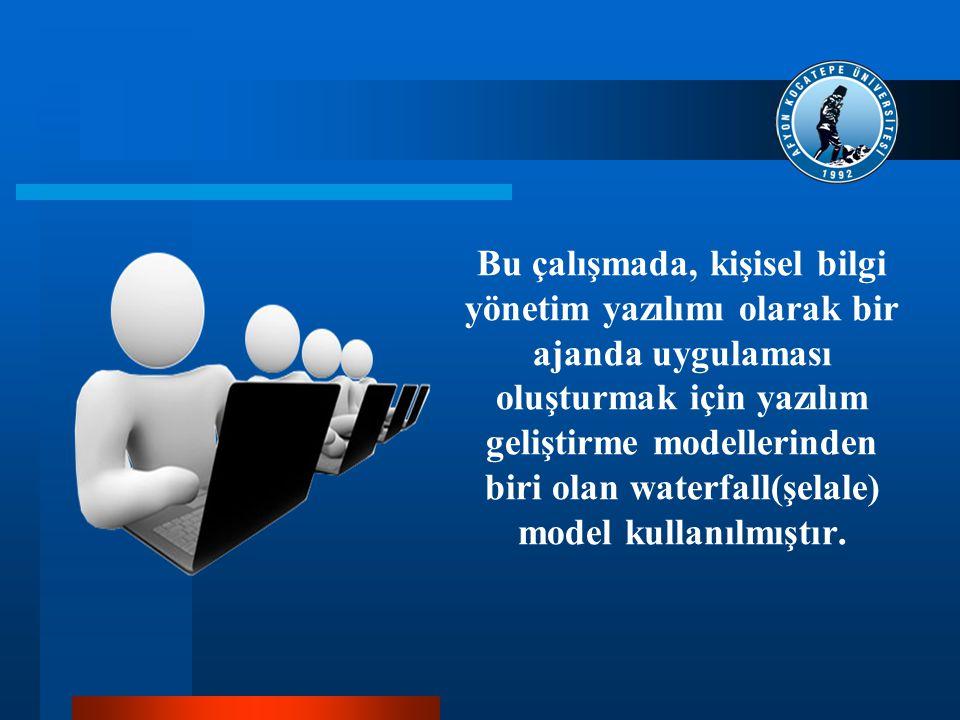 Bu çalışmada, kişisel bilgi yönetim yazılımı olarak bir ajanda uygulaması oluşturmak için yazılım geliştirme modellerinden biri olan waterfall(şelale) model kullanılmıştır.