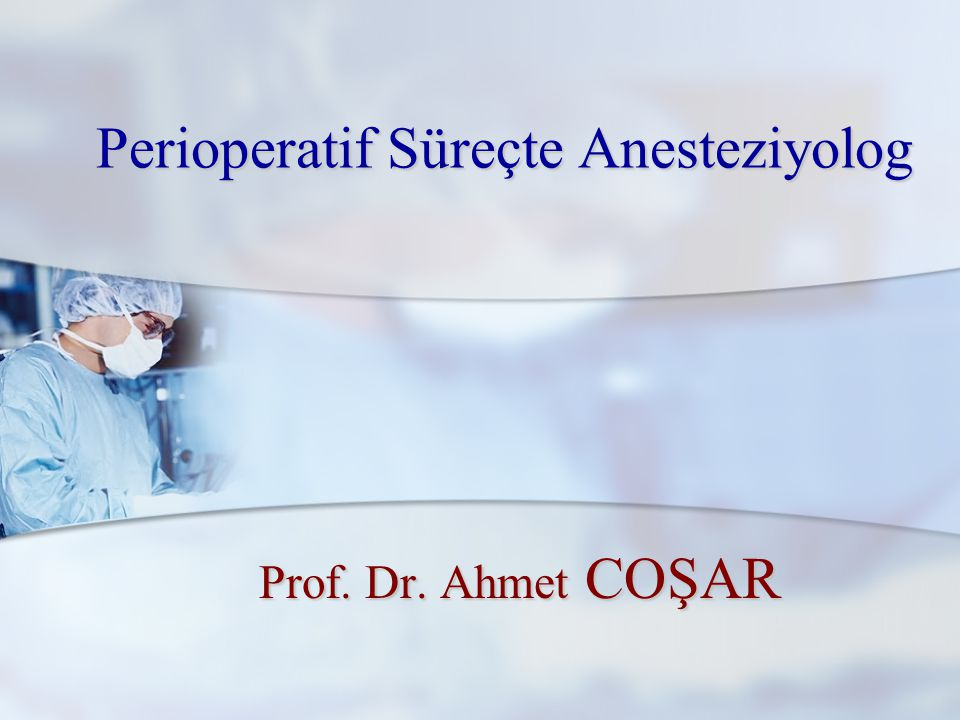 Perioperatif Süreçte Anesteziyolog