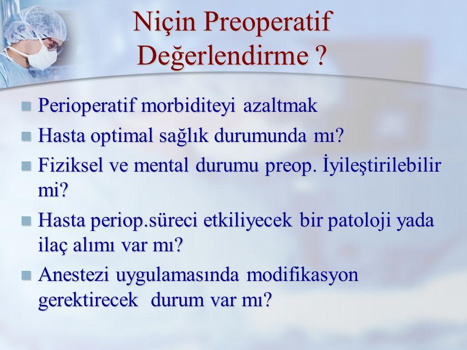 Niçin Preoperatif Değerlendirme