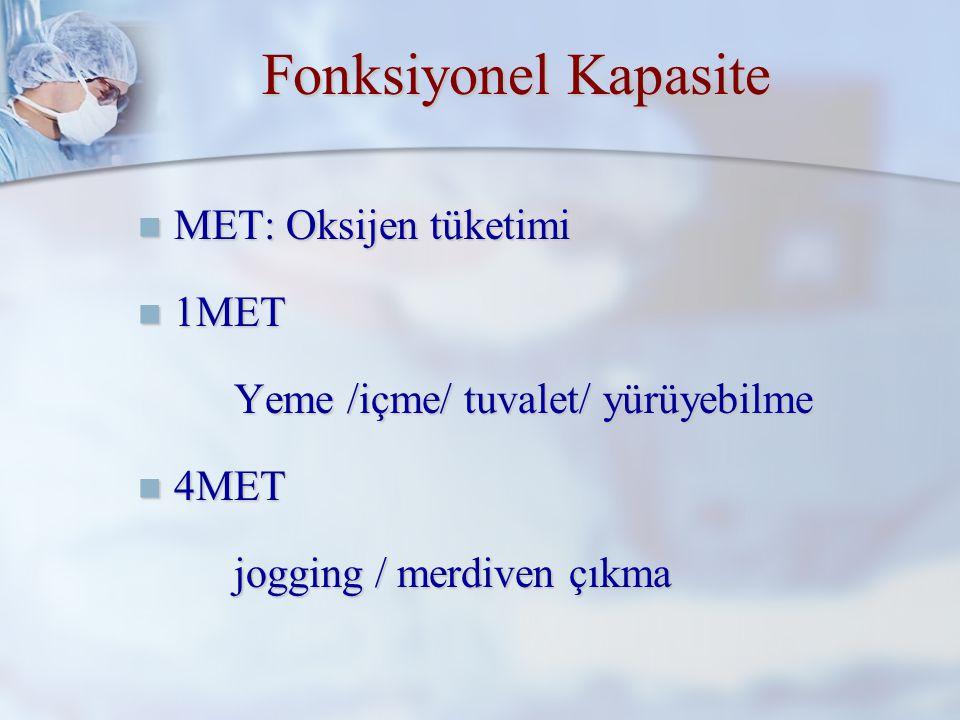 Fonksiyonel Kapasite MET: Oksijen tüketimi 1MET