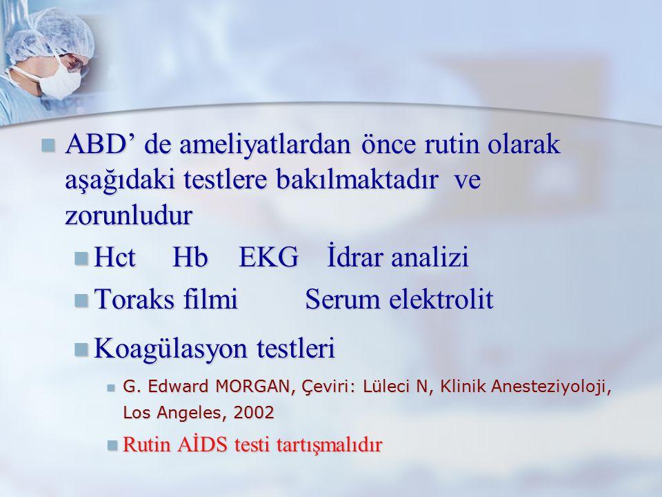 Hct Hb EKG İdrar analizi Toraks filmi Serum elektrolit