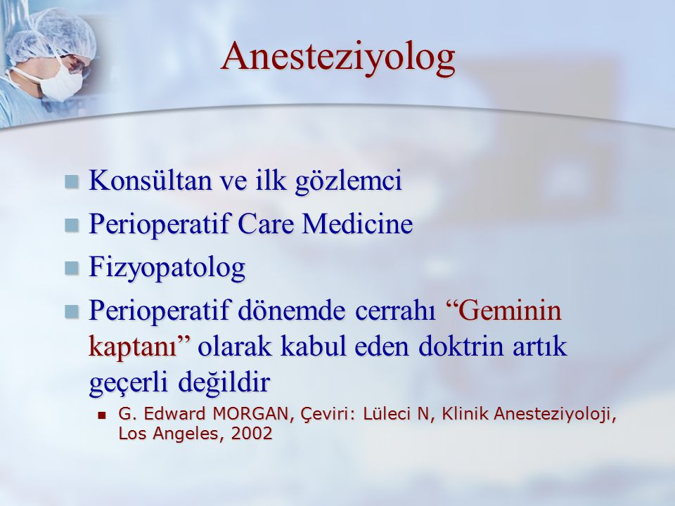 Anesteziyolog Konsültan ve ilk gözlemci Perioperatif Care Medicine