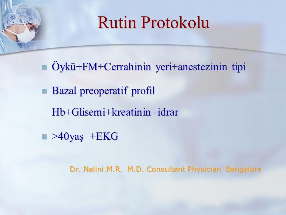 Rutin Protokolu Öykü+FM+Cerrahinin yeri+anestezinin tipi