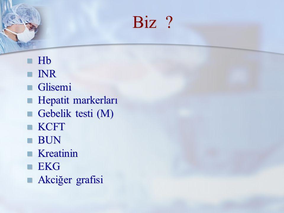 Biz Hb INR Glisemi Hepatit markerları Gebelik testi (M) KCFT BUN