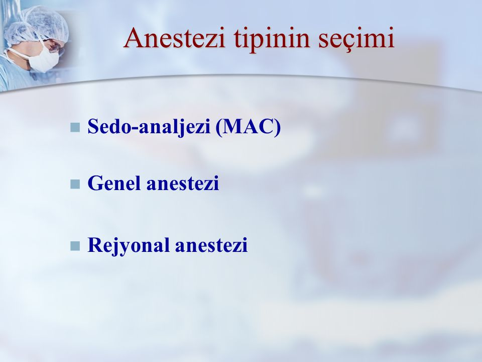 Anestezi tipinin seçimi