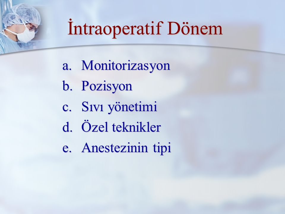 İntraoperatif Dönem Monitorizasyon Pozisyon Sıvı yönetimi