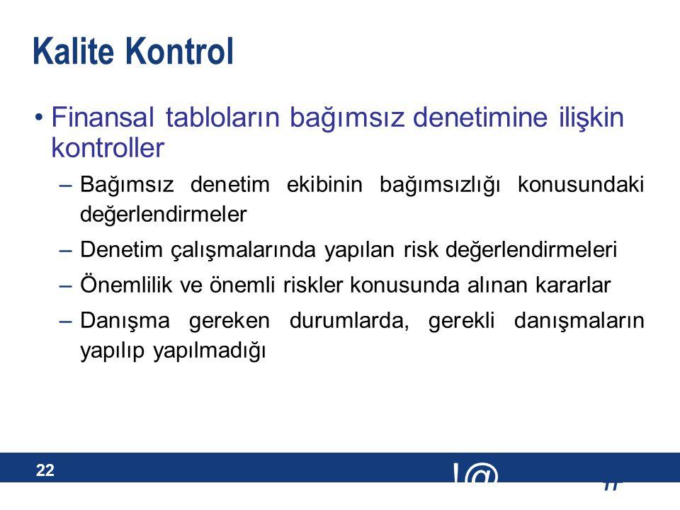 Kalite Kontrol Finansal tabloların bağımsız denetimine ilişkin kontroller.