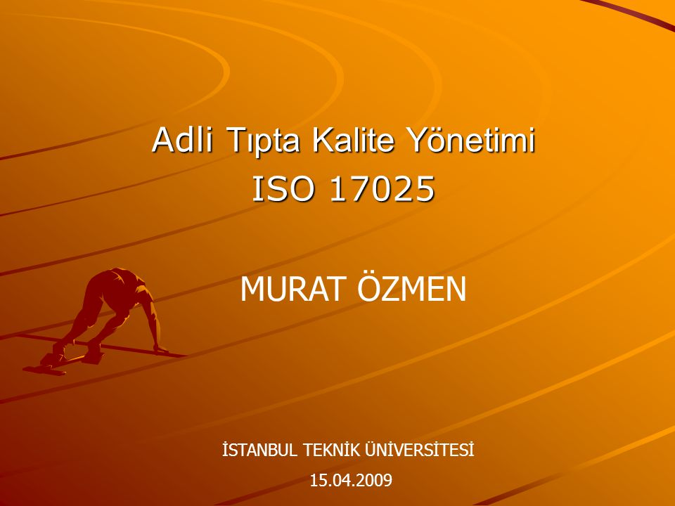 Adli Tıpta Kalite Yönetimi ISO 17025