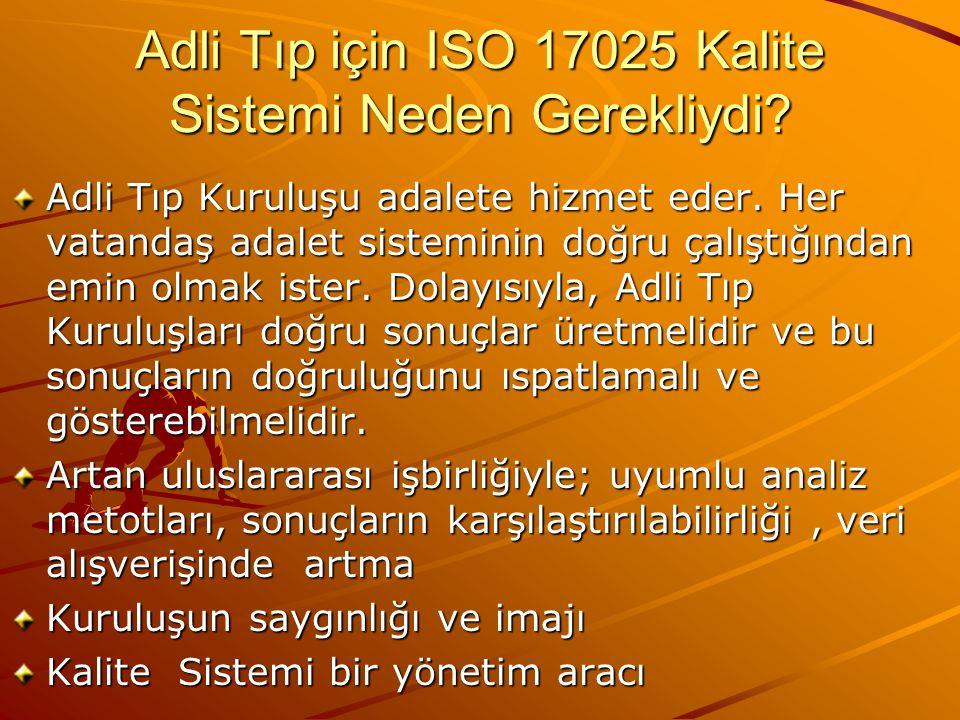Adli Tıp için ISO 17025 Kalite Sistemi Neden Gerekliydi