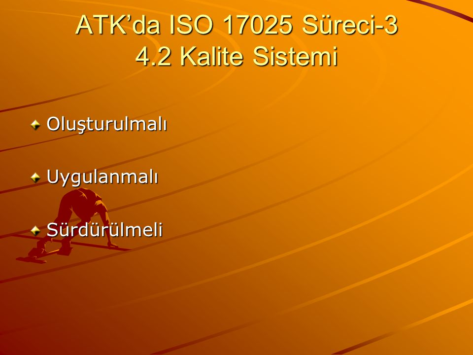 ATK'da ISO 17025 Süreci-3 4.2 Kalite Sistemi