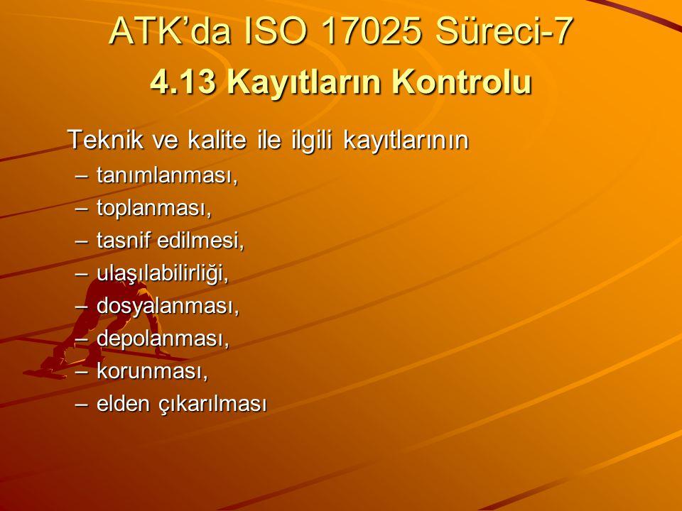 ATK'da ISO 17025 Süreci-7 4.13 Kayıtların Kontrolu