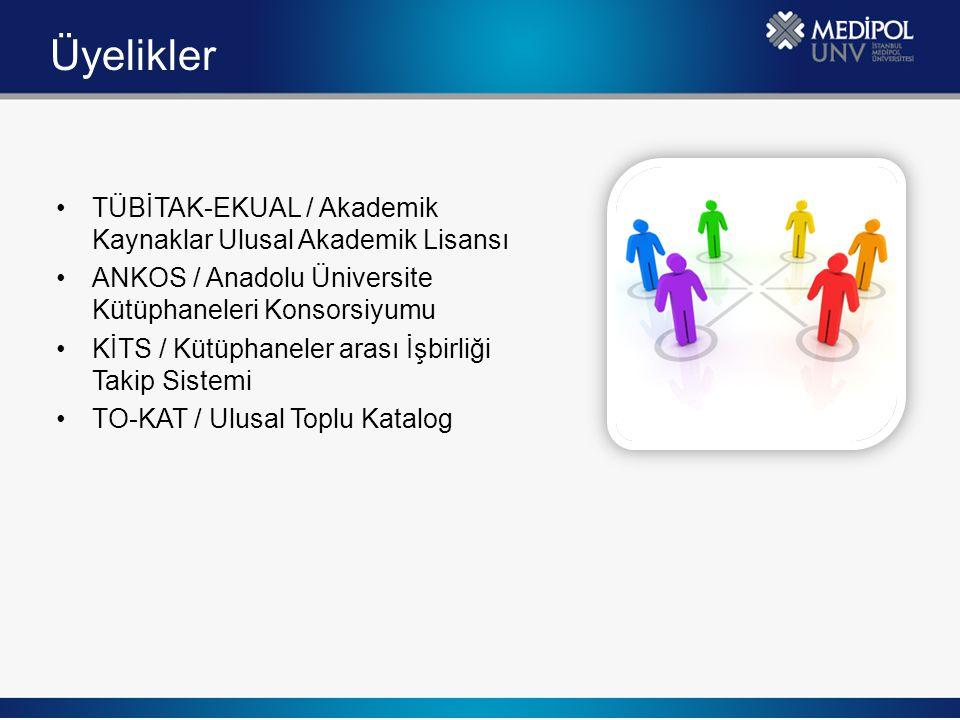 Üyelikler TÜBİTAK-EKUAL / Akademik Kaynaklar Ulusal Akademik Lisansı