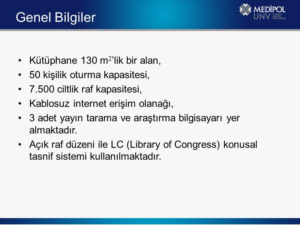 Genel Bilgiler Kütüphane 130 m2'lik bir alan,