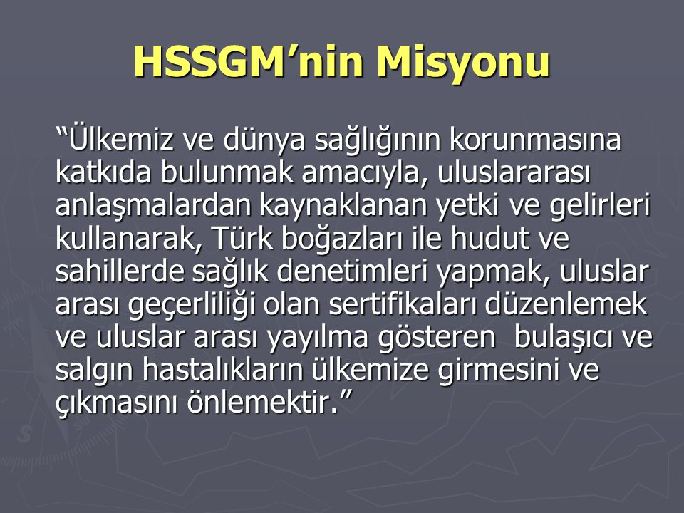 HSSGM'nin Misyonu