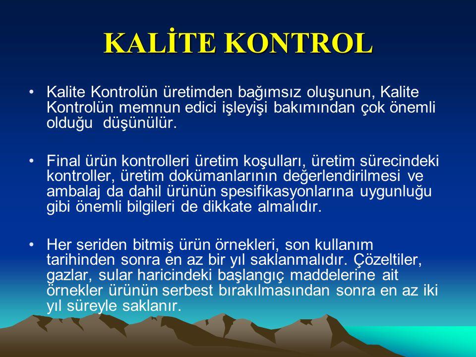 KALİTE KONTROL Kalite Kontrolün üretimden bağımsız oluşunun, Kalite Kontrolün memnun edici işleyişi bakımından çok önemli olduğu düşünülür.