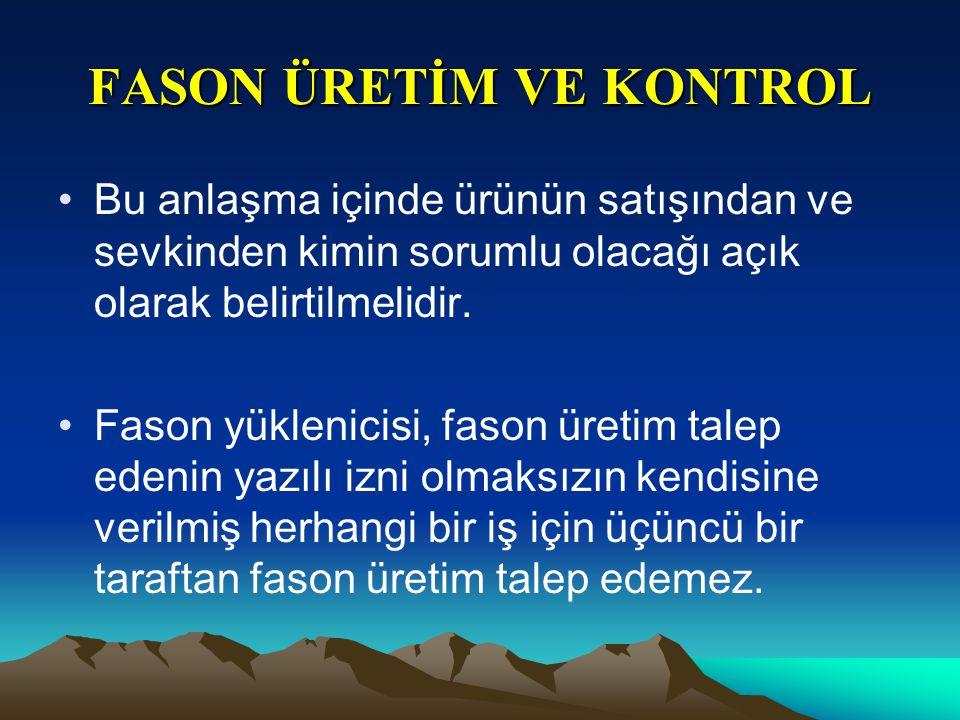 FASON ÜRETİM VE KONTROL