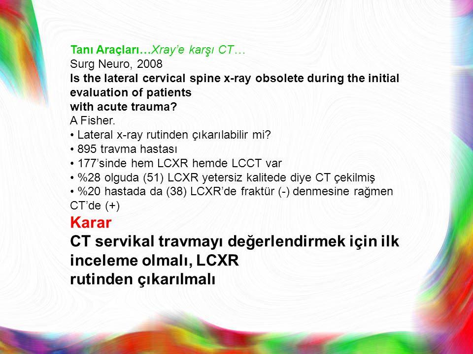 CT servikal travmayı değerlendirmek için ilk inceleme olmalı, LCXR