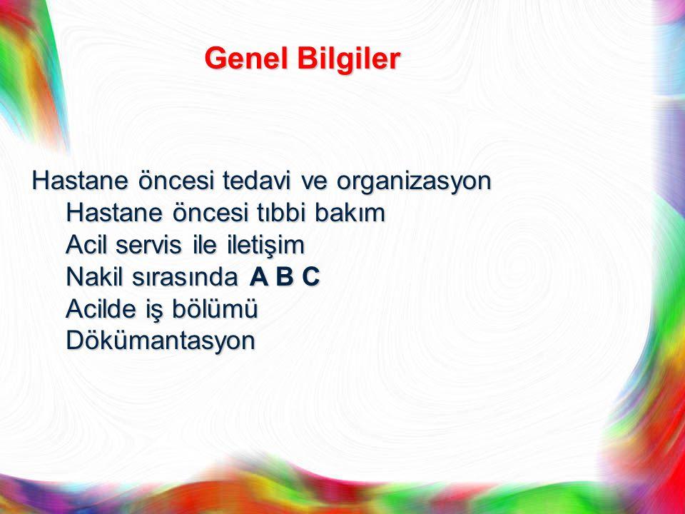 Genel Bilgiler Hastane öncesi tedavi ve organizasyon
