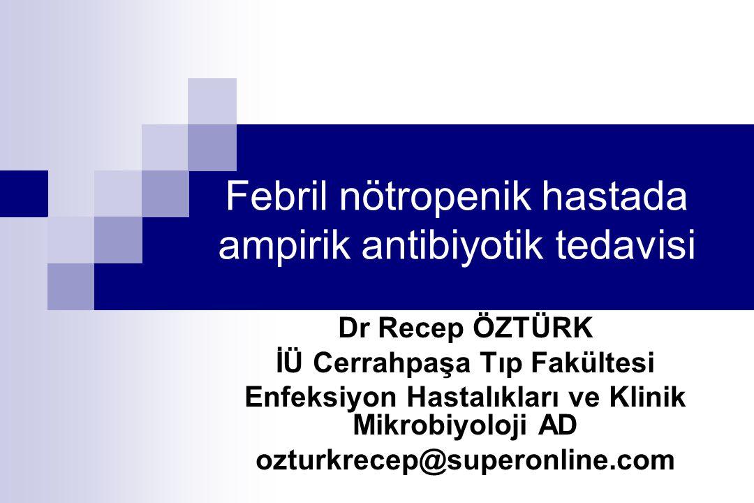 Febril nötropenik hastada ampirik antibiyotik tedavisi