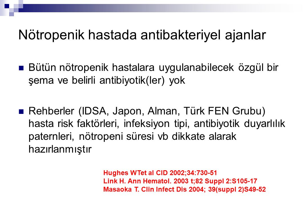 Nötropenik hastada antibakteriyel ajanlar