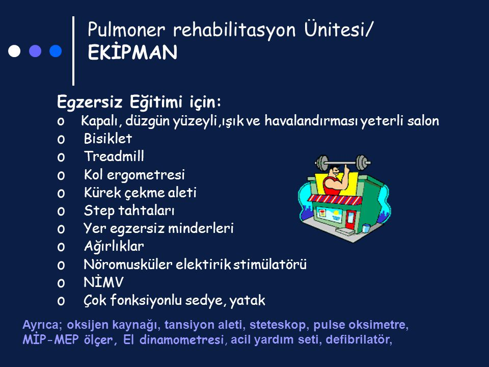 Pulmoner rehabilitasyon Ünitesi/ EKİPMAN