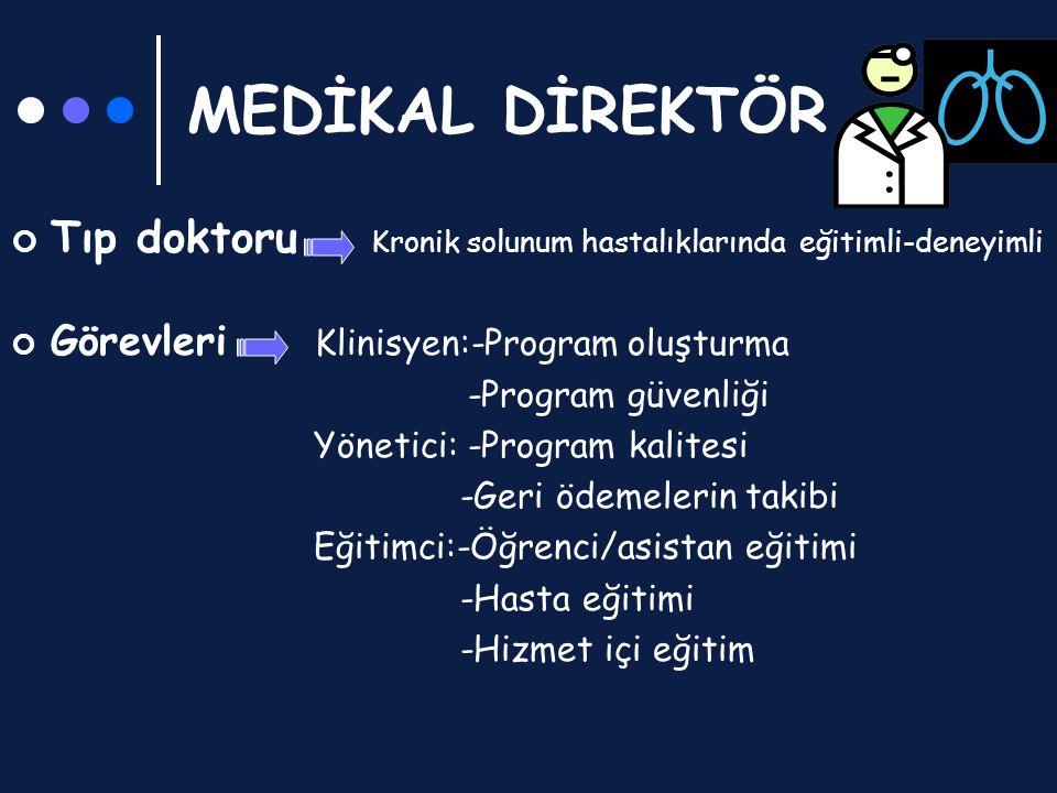 MEDİKAL DİREKTÖR Tıp doktoru Kronik solunum hastalıklarında eğitimli-deneyimli. Görevleri Klinisyen:-Program oluşturma.