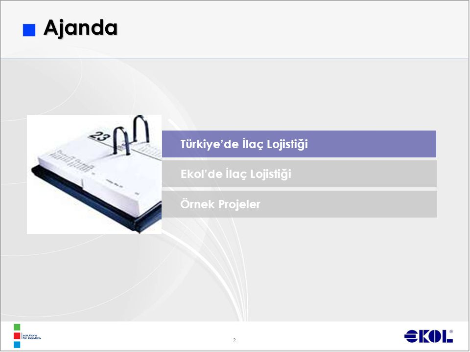 Ajanda Türkiye'de İlaç Lojistiği Ekol'de İlaç Lojistiği Örnek Projeler