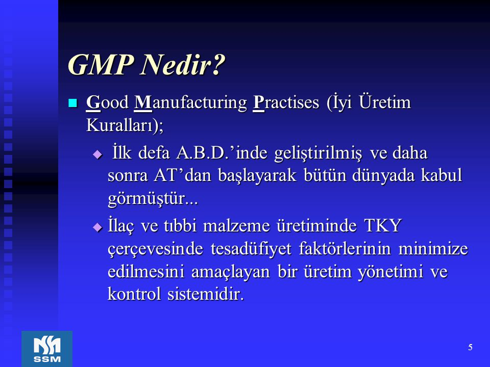 GMP Nedir Good Manufacturing Practises (İyi Üretim Kuralları);