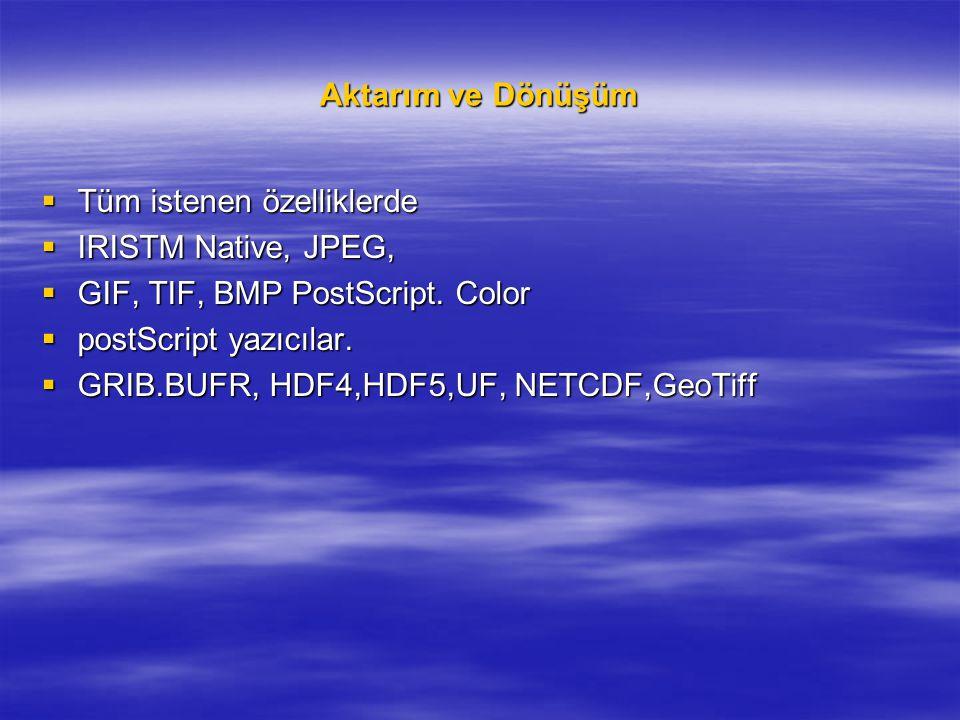 Aktarım ve Dönüşüm Tüm istenen özelliklerde. IRISTM Native, JPEG, GIF, TIF, BMP PostScript. Color.