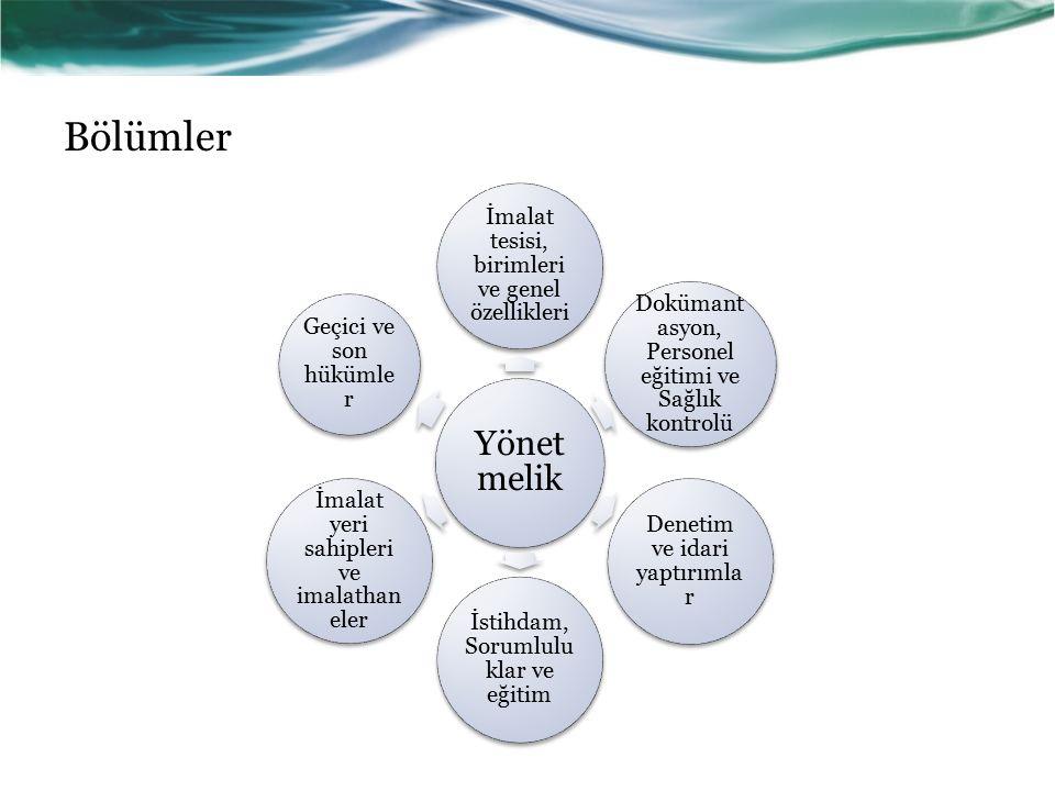 Bölümler Yönetmelik İmalat tesisi, birimleri ve genel özellikleri