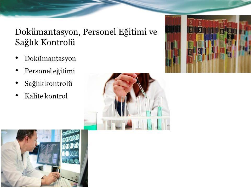 Dokümantasyon, Personel Eğitimi ve Sağlık Kontrolü