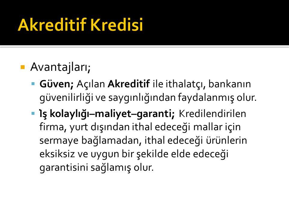 Akreditif Kredisi Avantajları;