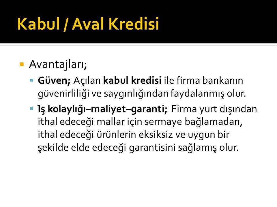 Kabul / Aval Kredisi Avantajları;