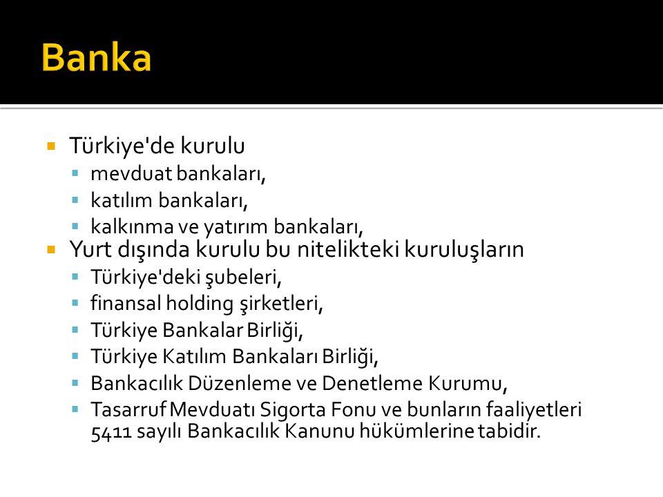 Banka Türkiye de kurulu