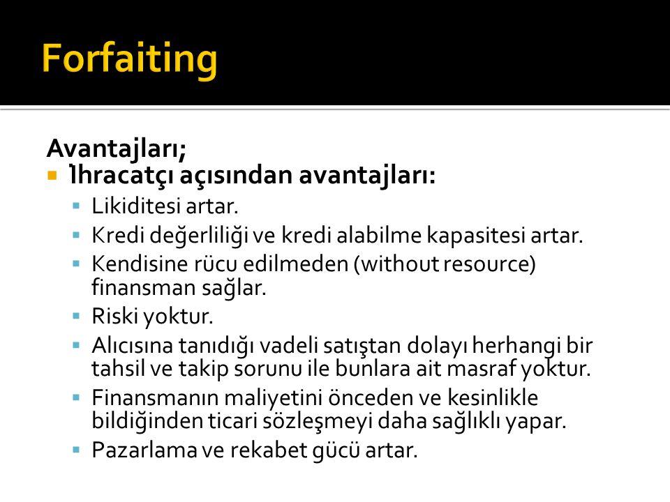 Forfaiting Avantajları; İhracatçı açısından avantajları: