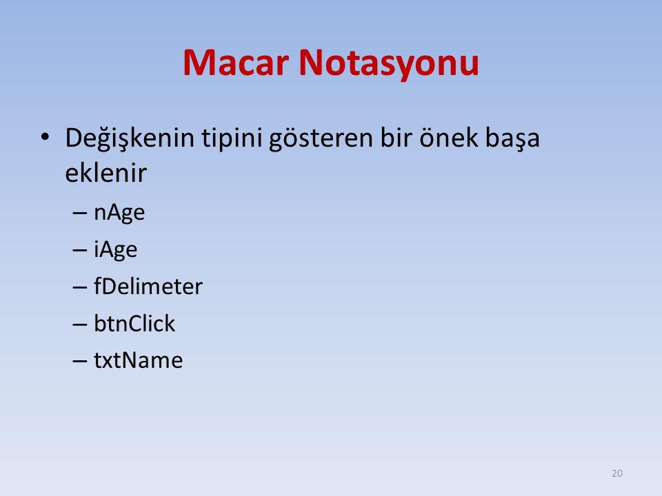 Macar Notasyonu Değişkenin tipini gösteren bir önek başa eklenir nAge