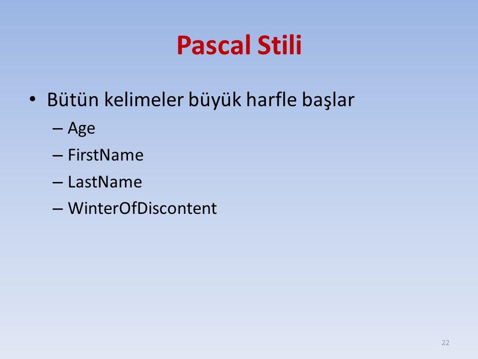 Pascal Stili Bütün kelimeler büyük harfle başlar Age FirstName