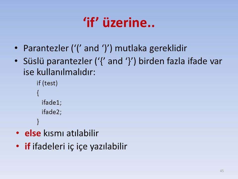 'if' üzerine.. Parantezler ('(' and ')') mutlaka gereklidir