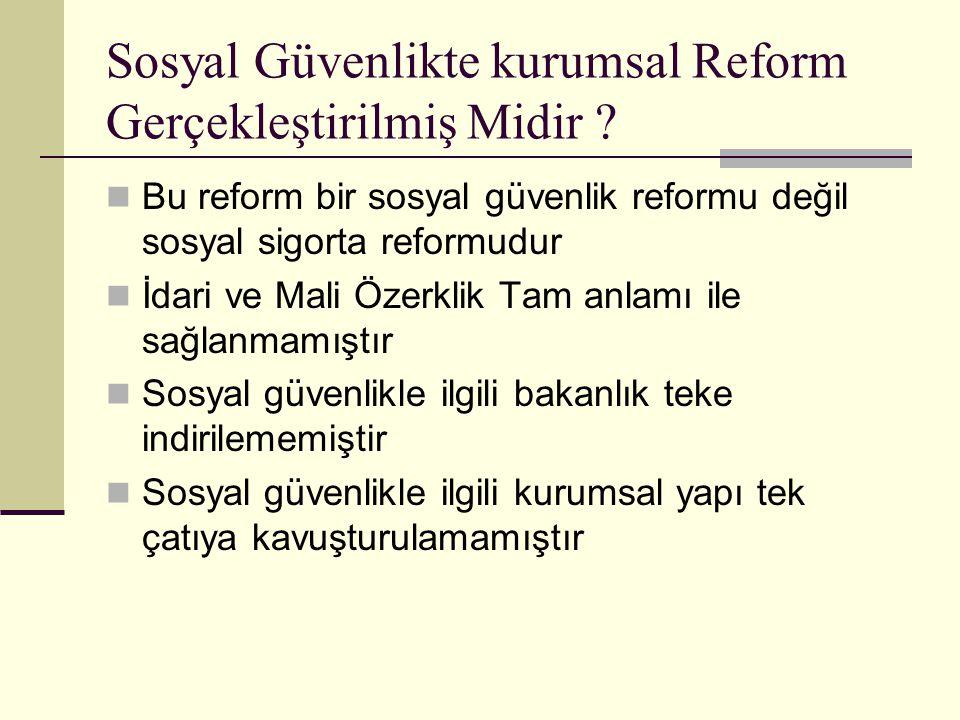 Sosyal Güvenlikte kurumsal Reform Gerçekleştirilmiş Midir