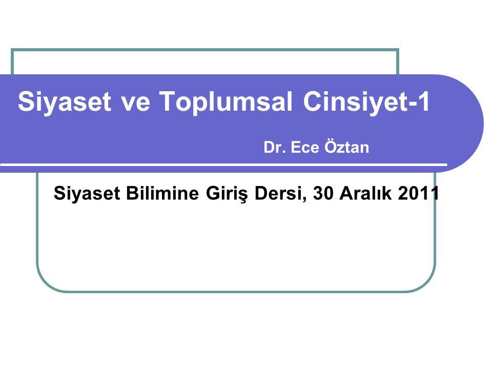 Siyaset ve Toplumsal Cinsiyet-1 Dr. Ece Öztan