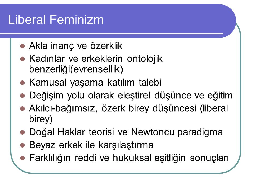 Liberal Feminizm Akla inanç ve özerklik