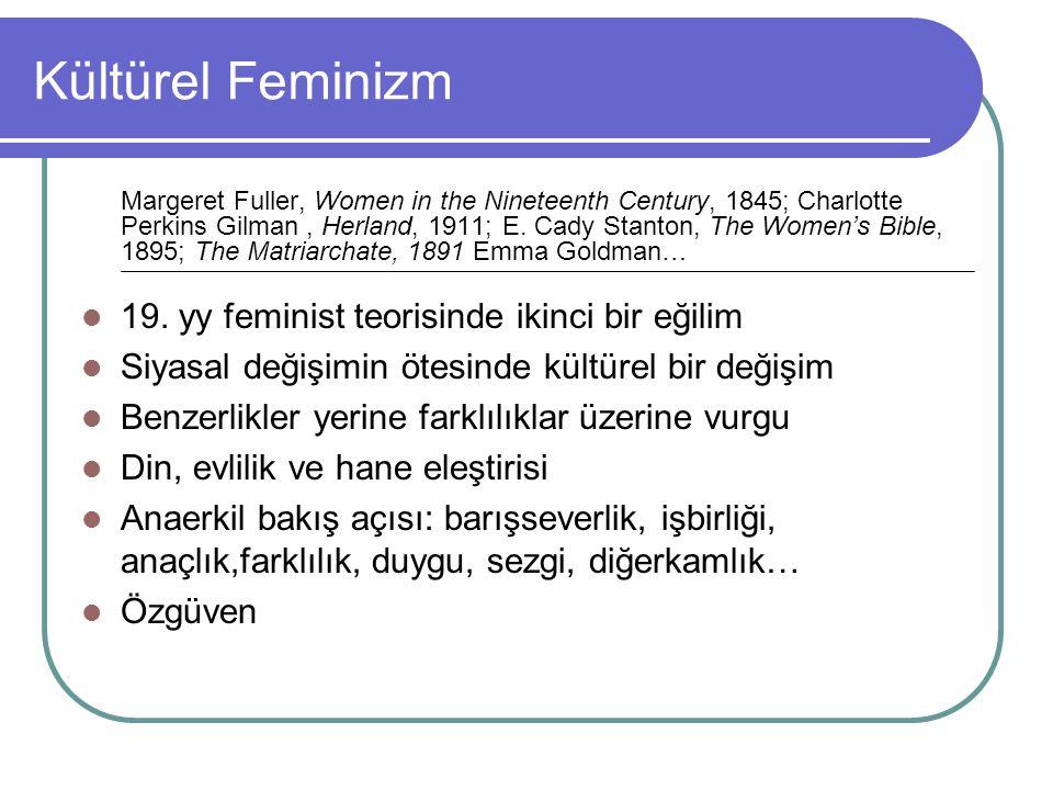 Kültürel Feminizm 19. yy feminist teorisinde ikinci bir eğilim