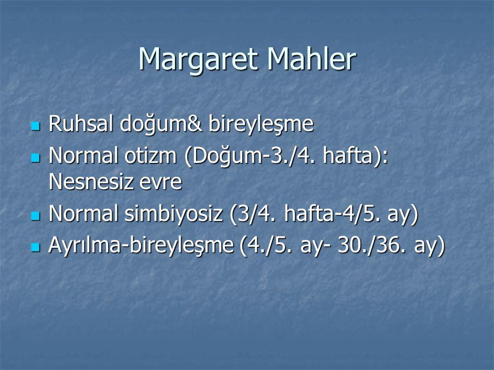 Margaret Mahler Ruhsal doğum& bireyleşme