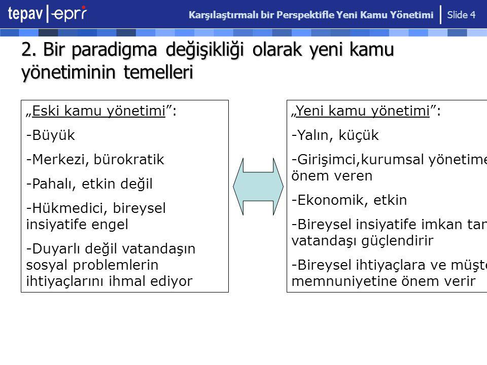 2. Bir paradigma değişikliği olarak yeni kamu yönetiminin temelleri